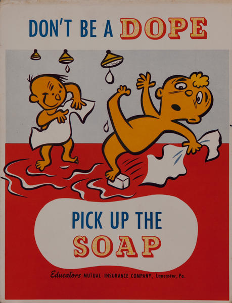 Don't be a Dope, Pick up the Soap, Mutual Insurance Health Poster