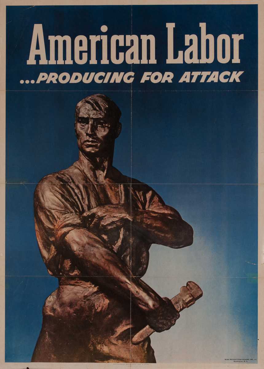 American Labor .. Producing for Attack - WWII Poster