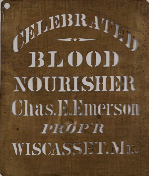 Celebrated Blood Nourisher Chas E Emerson Propr Wiscasset. Me, brass crate stencil