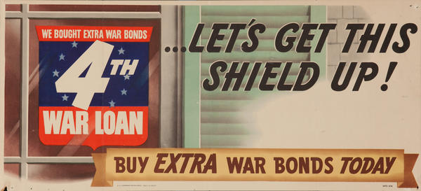 Let's Get this Shield Up! WWII 4th War Loan Poster
