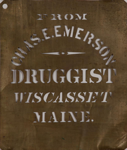 From Chas E Emerson Druggist Wiscasset. Maine, brass crate stencil