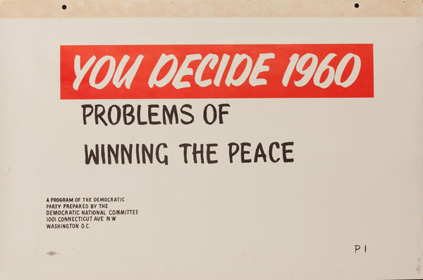 Problems of Winning the Peace - John F Kennedy Presidential Campaign Chart