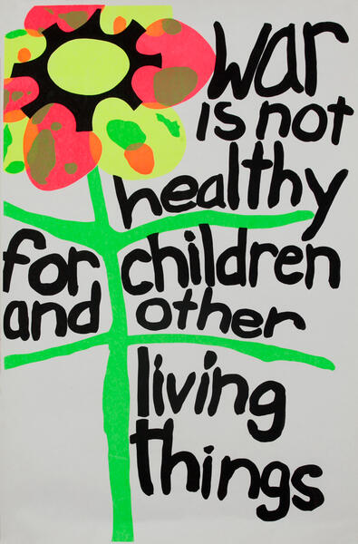 War is not healthy for children and other living things - Vietnam War Protest Poster