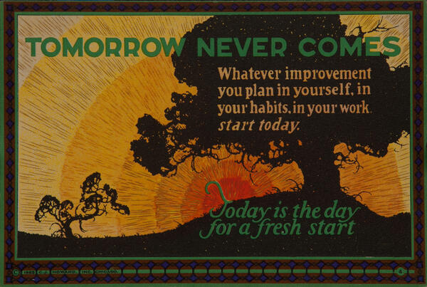 C J Howard Work Incentive Card #4 - Tomorrow Never Comes, Today is the day for a fresh start
