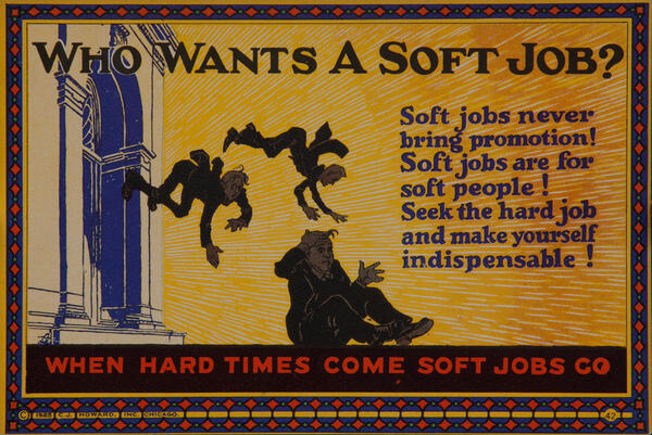 C J Howard Work Incentive Card #42 - Who Want a Soft Job? When hard times come soft jobs go
