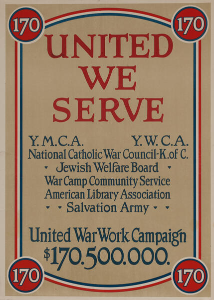 WWI United We Serve $170,500,000 - United War Work Campaign Poster