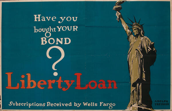 Have you bought you Bond? WWI Wells Fargo Liberty Loan Poster