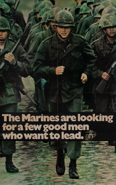 The Marines are looking for a few good men who want to lead. Vietnam Era Recruiting Poster