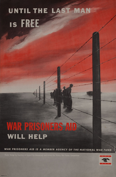 Until the Last Man is Free -- War Prisoners Aid Will Help<br>WWII Homefront Poster