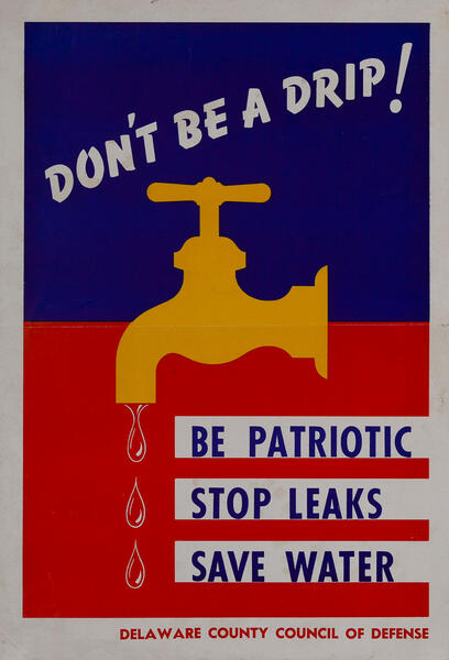 Don't Be a Drip! WWII Homefront Poster