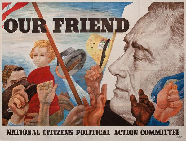 Our Friend Original Franklin Delano Roosevelt Campaign Poster