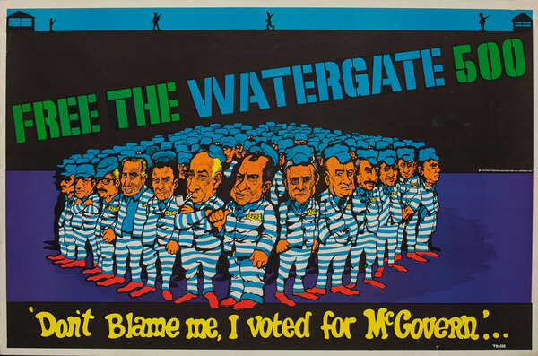Free the Watergate 500, Don't Blame me, I voted for McGovern