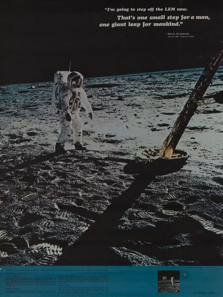 That's one small step for a man, one giant leap for mankind.  Neil Armstrong Moon Landing Poster