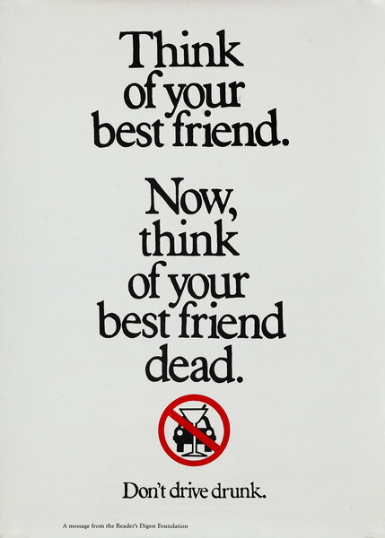 Think of Your Best Friend, Don'r Drive Drunk - Reader's Digest Foundation Drunk Driving Poster