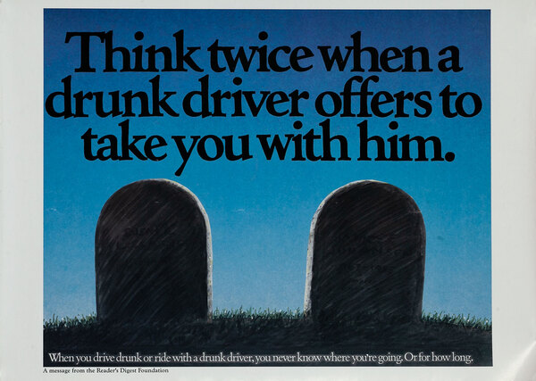 Think twice when a drunk driver offers take you with him - Reader's Digest Foundation Drunk Driving Poster