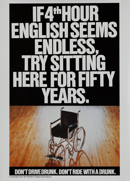 If 4th Hour English Seems Endless, Try Sitting Here for Fifty Years - Reader's Digest Foundation Drunk Driving Poster