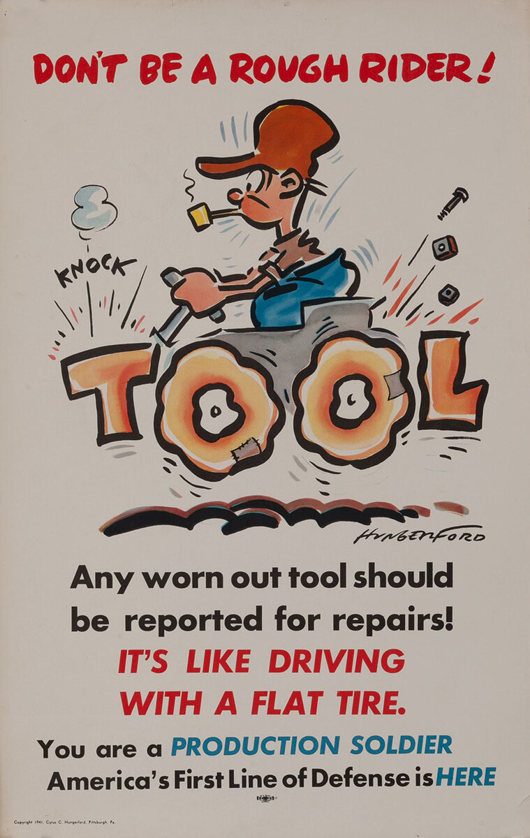 Don't be a Rough Rider! Tool - Production Soldier WWII Homefront Poster
