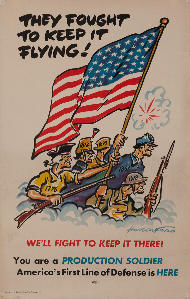 They Fought to Keep it Flying - Production Soldier WWII Homefront Poster