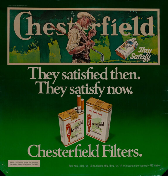 Chesterfield - They satisfied then.They satisfy now.