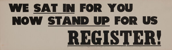 Civil Rights Poster We Sat in For You, Now Stand Up For Us REGISTER!