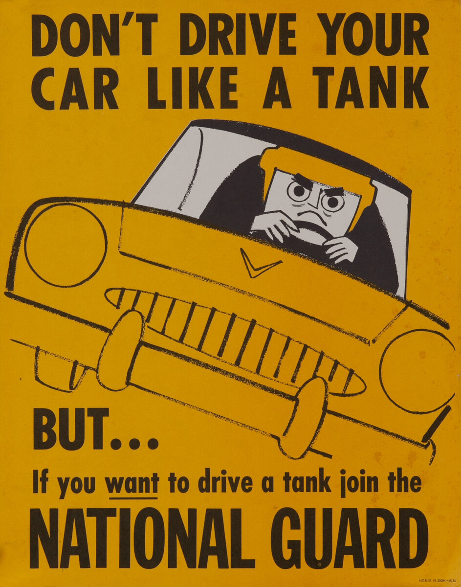 Don't Driev Your Car Like a Tank -But.. If you want to drive a tank join the National Guard. Kprean War Recruiting Card