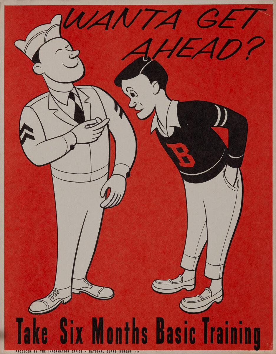 Wanta Get Ahead? Take Six Months Basic Basic Training - Korean War ecruiting Poster