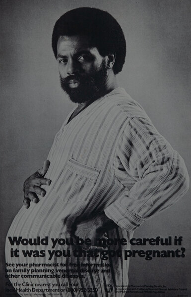Would you be more careful if it was you that got pregnant. Planned Parenthood Poster - African American