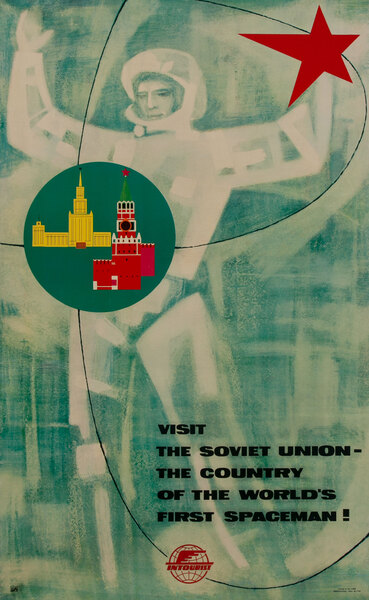 Visit The Soviet Union - The Country of the World's First Spaceman - Intourist Poster