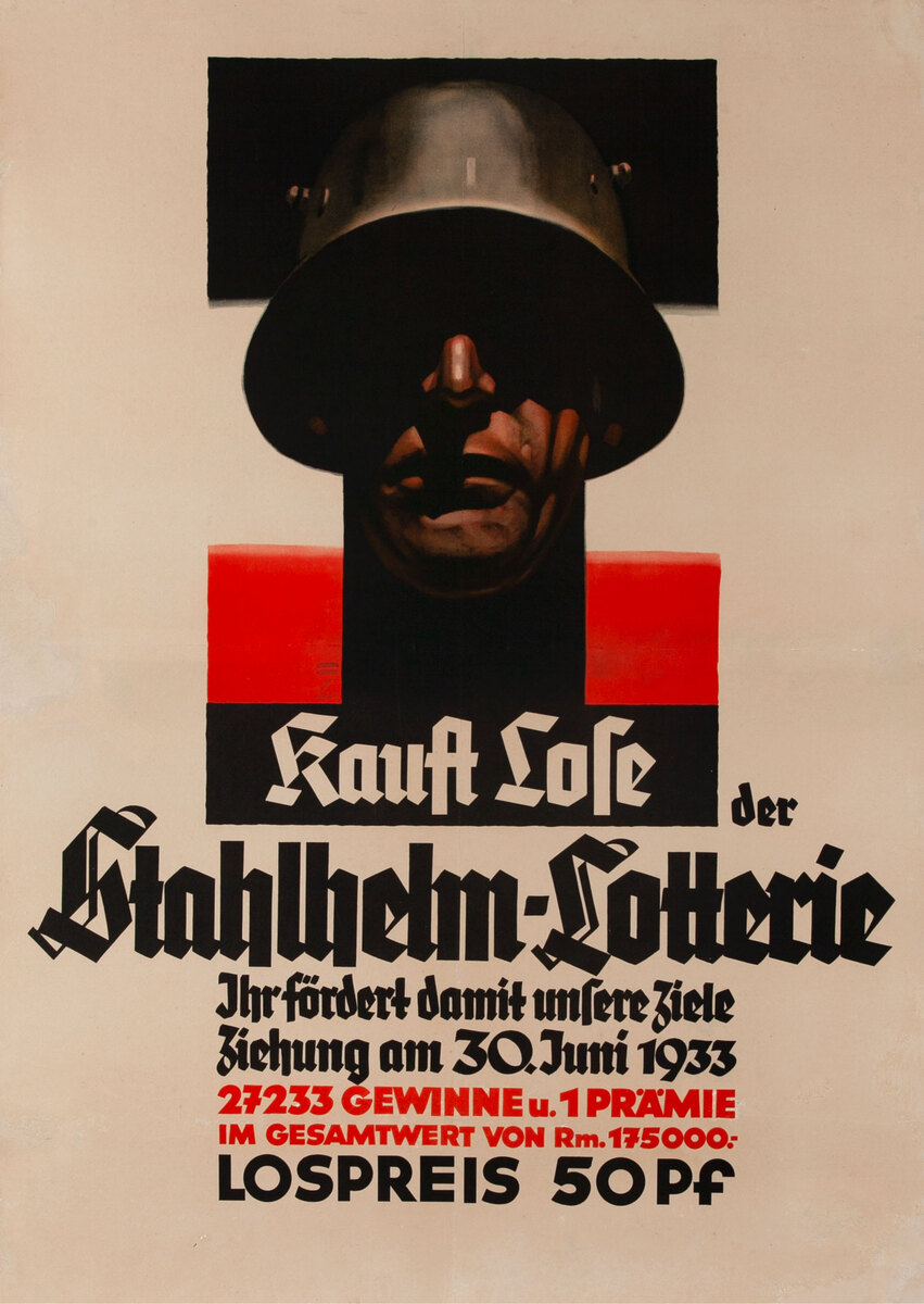Buy tickets to the Stahlhelm Lottery, By doing so, you help promote out goals. -German NSDAP Political Party Poster