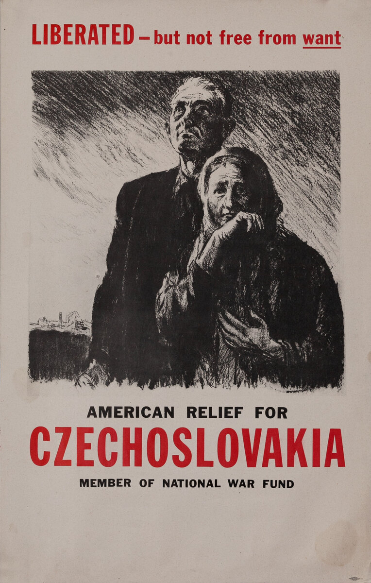 Liberated but not free from want - American Relief for Czechoslovakia