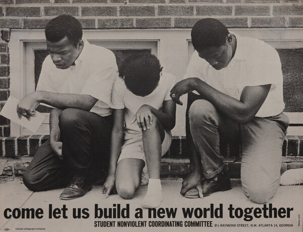 Come Let us Build a New World Together - SNCC Student Non-Violent Coordinating Committee