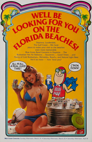 Bud Man We'll be Looking for You on Florida Beaches - Budweiser Beer Advertising Poster