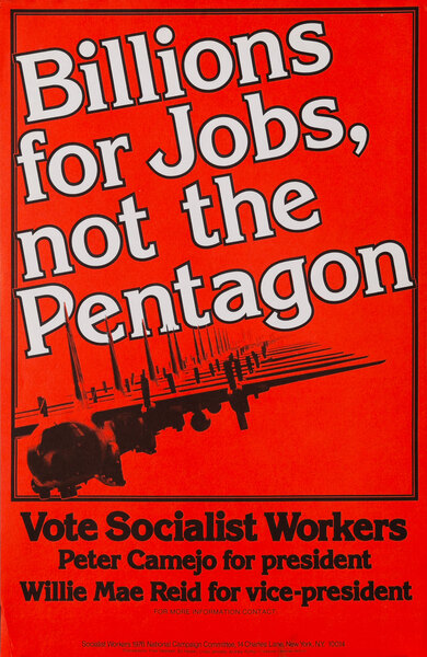 Billions for Job's Not for the Penatgon  Vote Socialist Workers