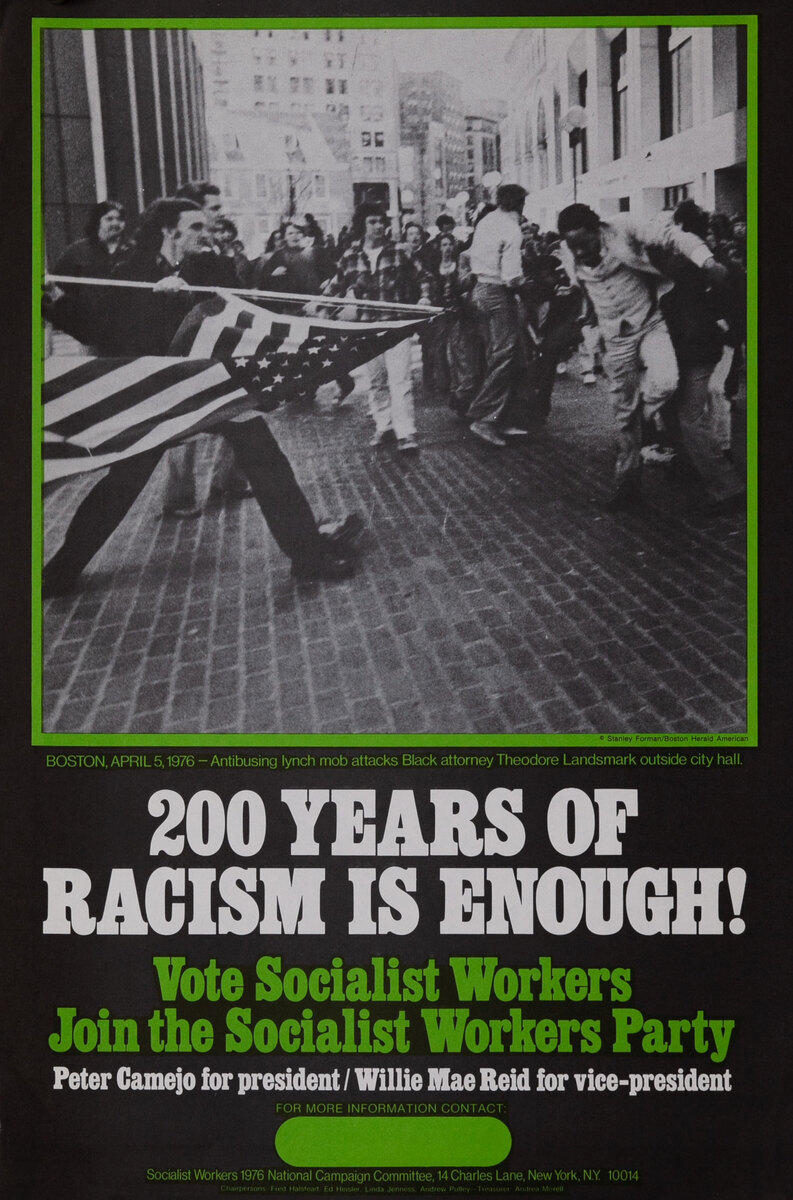 200 Years of Racism is Enough!  Vote Socialist Workers - Join  the Socialist Workers Party