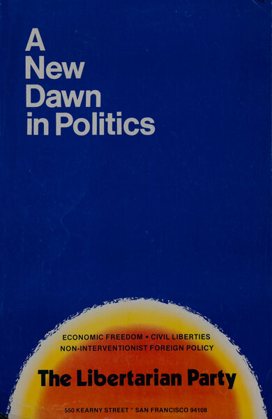 A New Dawn in Politics - The Libertarian Party