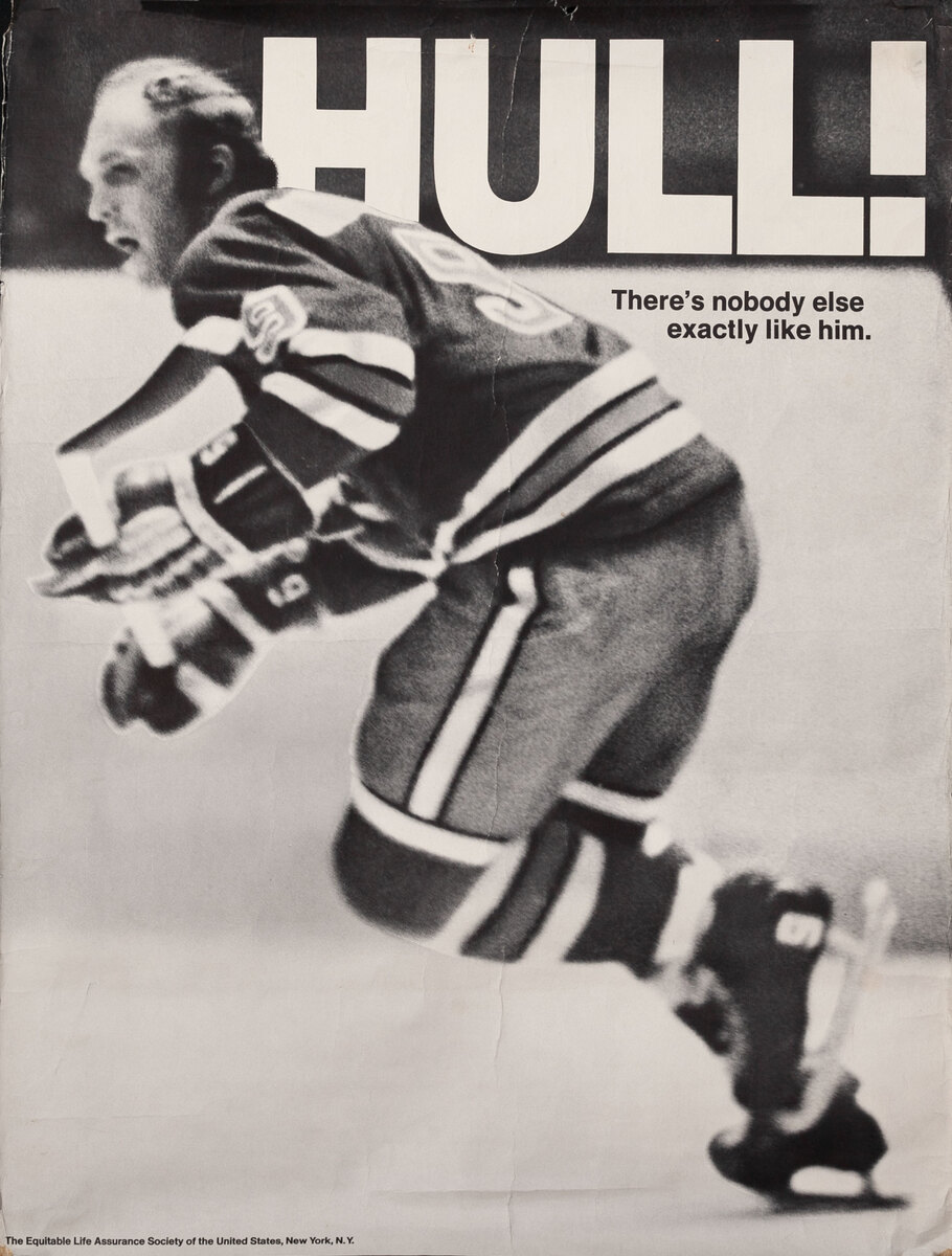 There's nobody else exactly like him Bobby Hull Equitable Life Insurance Poster