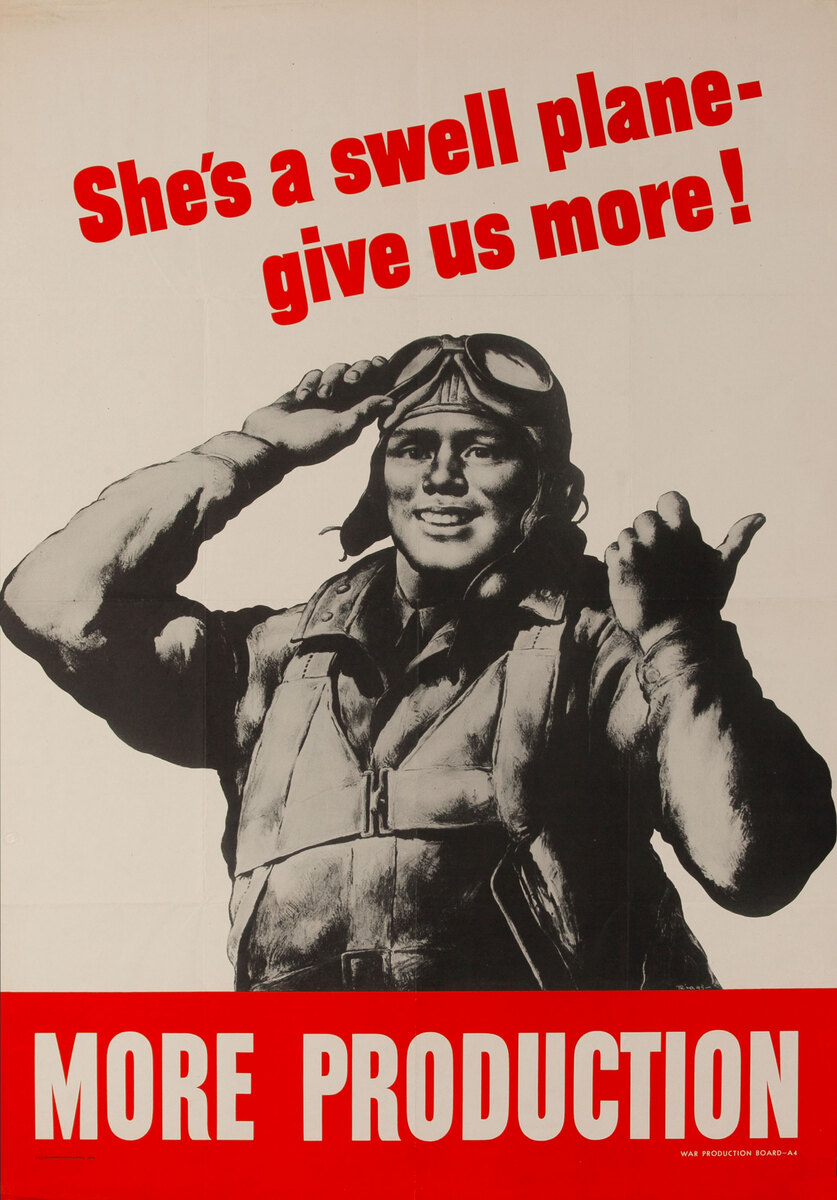 She's a swell plane - give us more! More Production. WWII Poster