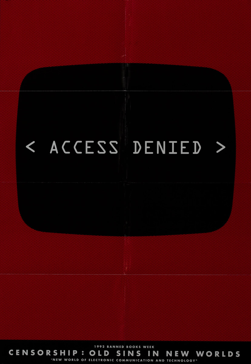 Banned Book Week Poster - Access Denied - Censorship : Old Sins in New Worlds