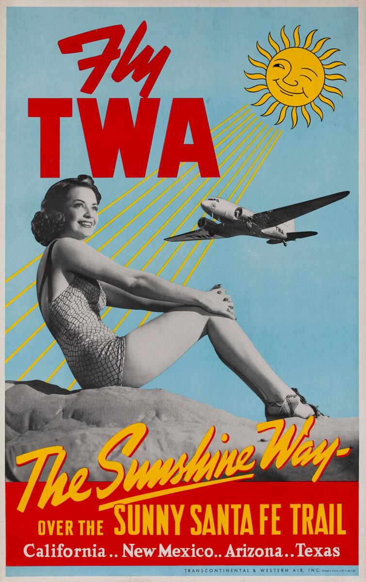 Fly TWA The Sunshine Way Over the Sunny Santa Fe Trail