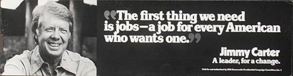 Jimmy Carter Original Campaign Poster The first thing we need is jobs É