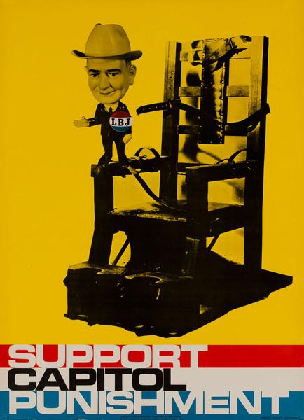LBJ Lyndon Banes Johnson Support Capitol Punishment Original Vintage Political Protest Poster