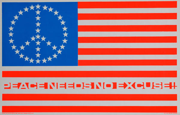 Peace Needs No Excuse Original American Protest Poster