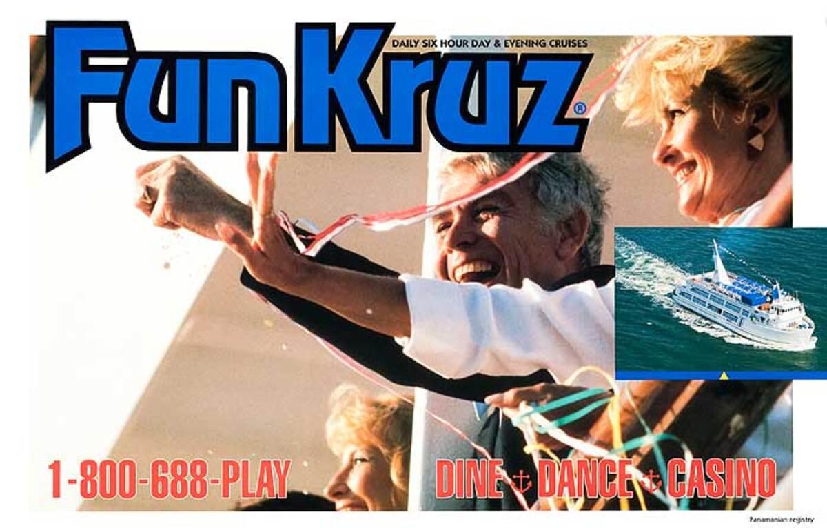 Fun Cruz Daily Six Hour Day and Evening Cruises Original Poster