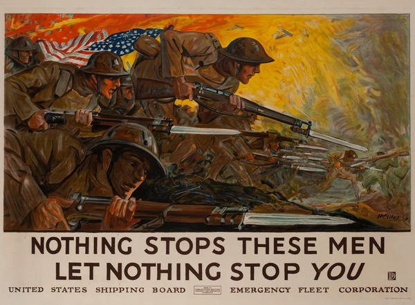 Nothing Stops These Men, Let Nothing Stop You<br> World War One United States Shipping Board Poster