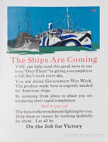 The Ships Are Coming On The Job For Victory Original World War I Poster