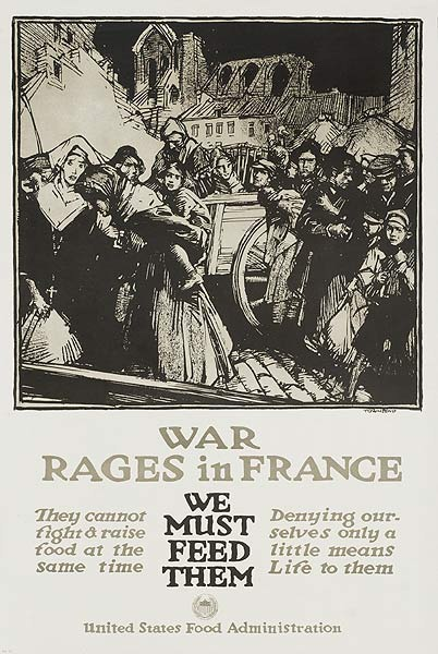 War Rages in France We Must Feed Them Original American WWI  US Food Administration Poster