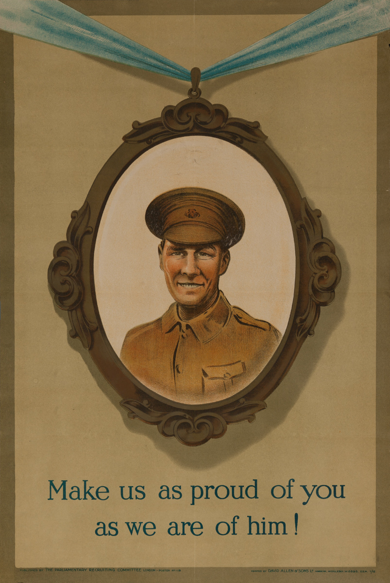 Make Us As Proud of You as We Are Of Him! Original WWI British Parliamentary Recruiting Committee, Poster No. 119