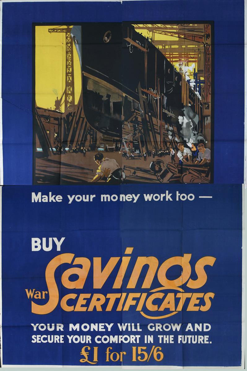 Make Your Money Work Too Buy Savings Certificates Original British WWI Poster  shipyard