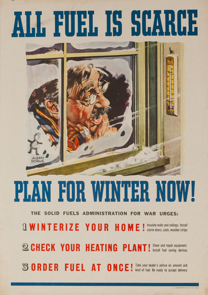All Fuel Is Scarce, Plan for Winter Now, Original American WWII Poster