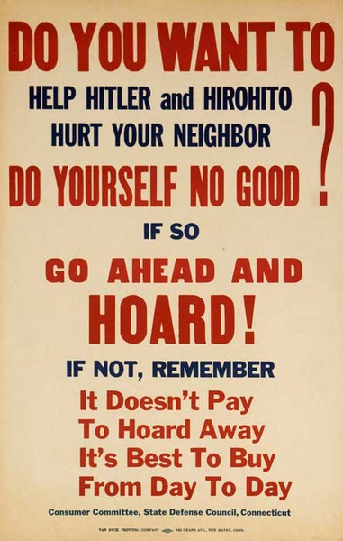 Do You Want To Help Hitler? If So Hoard Original American WWII Homefront Poster